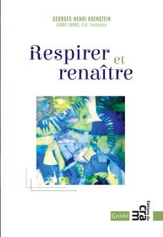 Respirer et renaître | Georges-Henri Arenstein