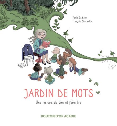 Jardin de mots : Une histoire de Lire et faire lire