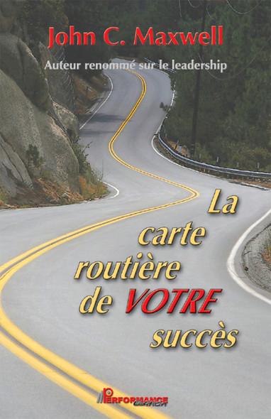 La carte routière de votre succès