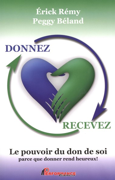 Donnez recevez  Le pouvoir du don de soi