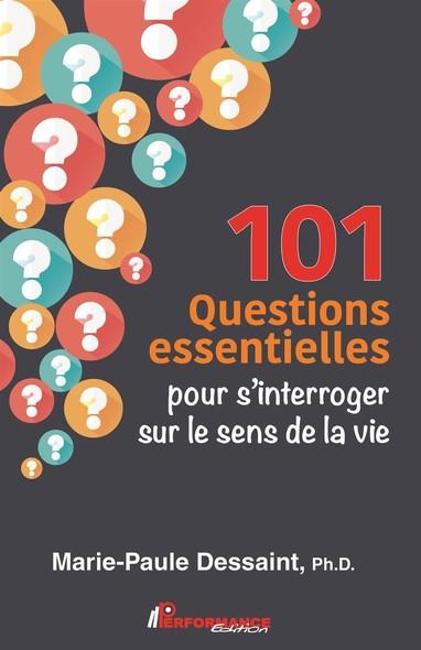 101 Questions essentielles pour s'interroger sur le sens de la vie