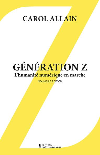 Génération Z— Nouvelle édition : L'humanité numérique en marche