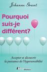 Pourquoi suis-je différent? : Accepter et découvrir la puissance de l'hypersensibilité