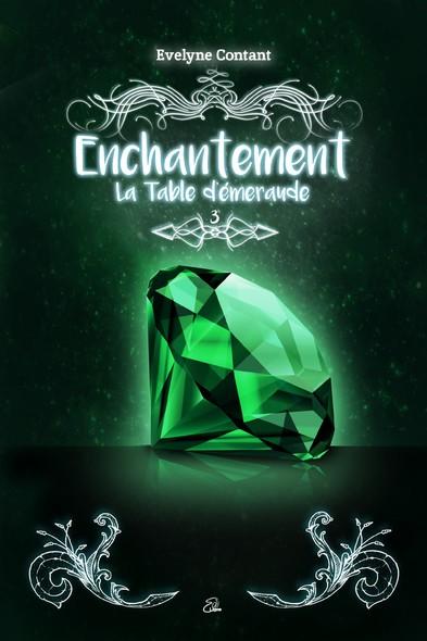 Enchantement Tome 3 : La table d'émeraude