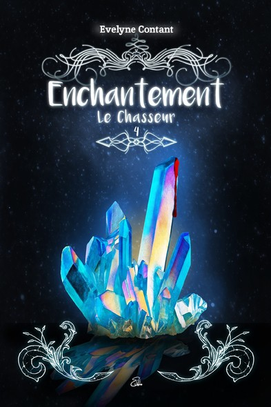 Enchantement Tome 4 : Le chasseur