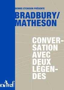 Bradbury/Matheson : conversation avec deux légendes | Matheson, Richard