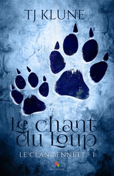 Le chant du Loup : Le clan Bennett, T1
