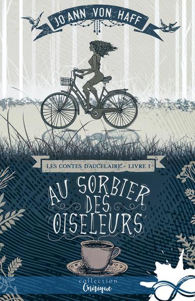 Au Sorbier des Oiseleurs : Les Contes d'Aucelaire, T1