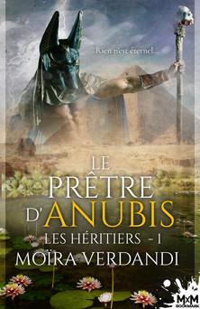 Le prêtre d'Anubis : Les Héritiers, T1 | Moïra Verdandi