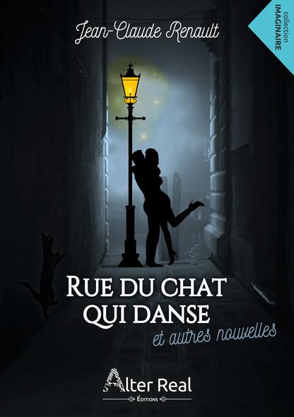 Rue du chat qui danse & autres nouvelles