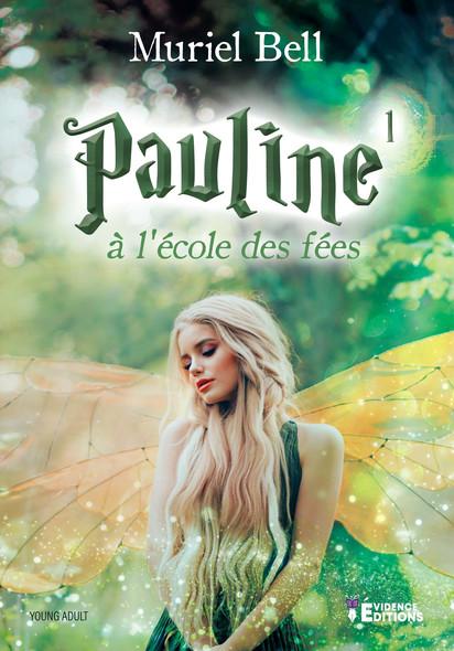 Pauline à l'école des fées : Pauline, T1