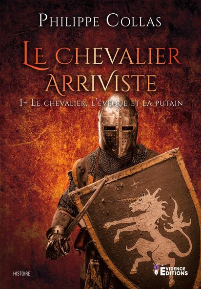 Le chevalier, l'évêque et la putain : Le chevalier arriviste, T1