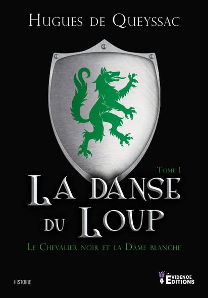 La danse du loup : Le Chevalier noir et la Dame blanche, T1