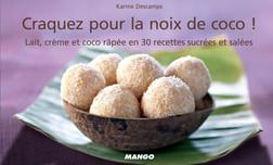 Craquez pour la noix de coco ! : Lait, crème et coco râpée en 30 recettes sucrées et salées | Descamps Karine