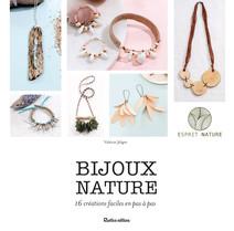 Bijoux nature : 16 créations faciles en pas à pas | Jelger, Valérie