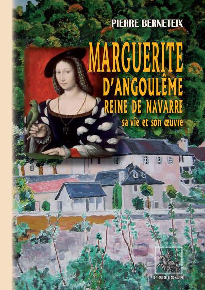 Marguerite d'Angoulême reine de Navarre : sa vie et son oeuvre