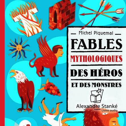 Fables mythologiques : Des héros et des monstres