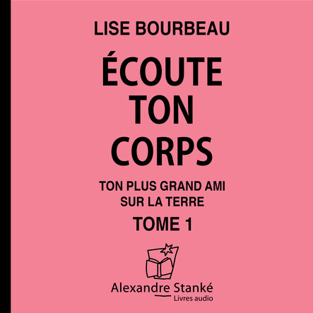 Écoute ton corps, tome 1