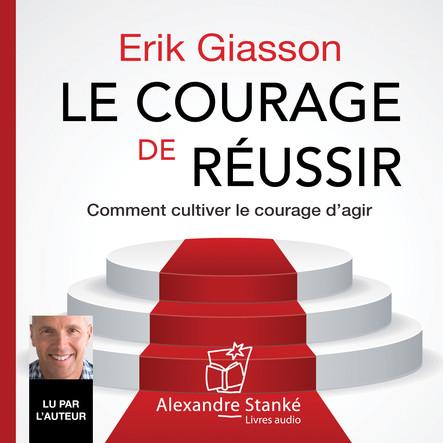 Le courage de réussir