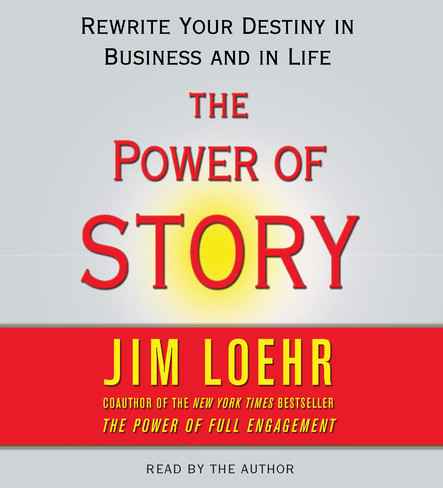 Power of Story : Rewrite Your Destiny in Business and in Life