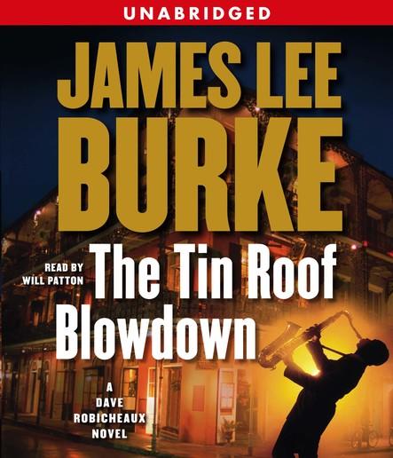The Tin Roof Blowdown : A Dave Robichauex Novel
