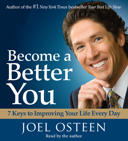 Become a Better You : 7 Keys to Improving Your Life Every Day