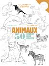 Dessiner les animaux : 50 modèles pour débuter