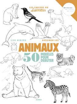 Dessiner les animaux : 50 modèles pour débuter | Lise Herzog