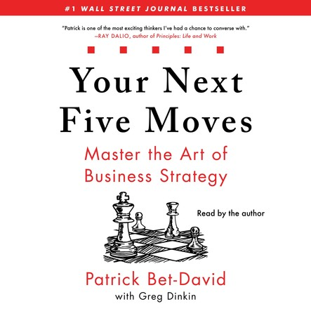 Your Next Five Moves : Master the Art of Business Strategy