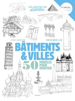 Dessiner les bâtiments et villes : 50 modèles pour débuter | Lise Herzog