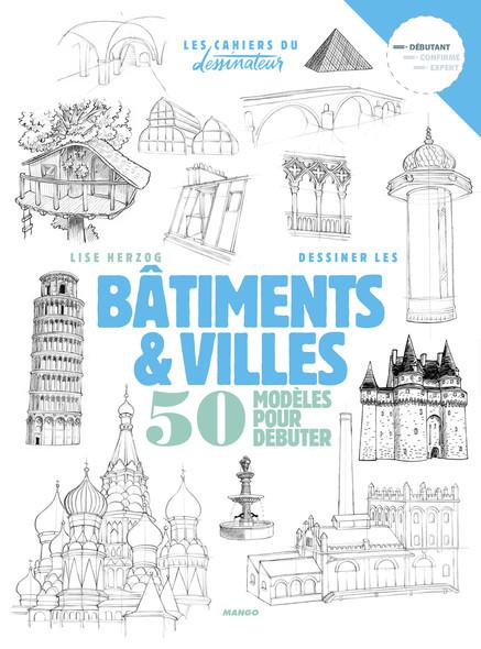 Bâtiments et villes : 50 modèles pour débuter