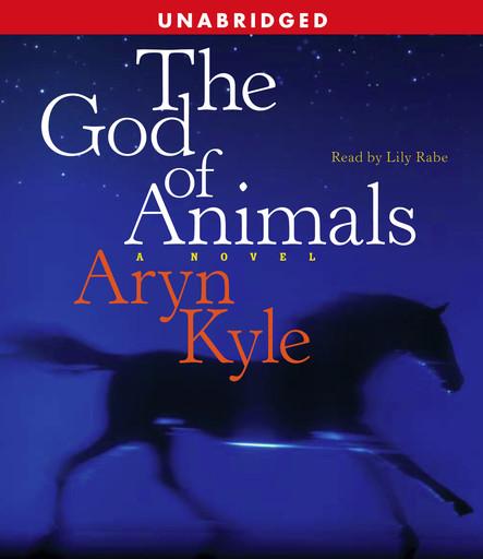 The God of Animals : A Novel
