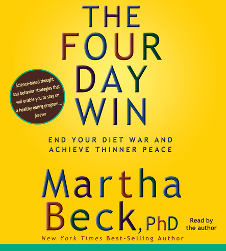 The Four-Day Win : How to End Your Diet War and Achieve Thinner Peace Four Days at a Time