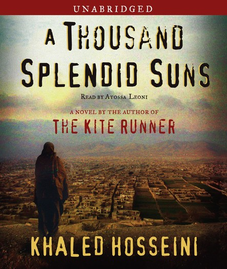 A Thousand Splendid Suns : A Novel