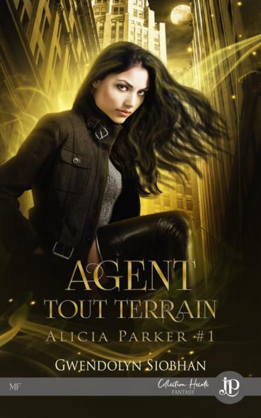 Agent tout terrain : Alicia Parker #1