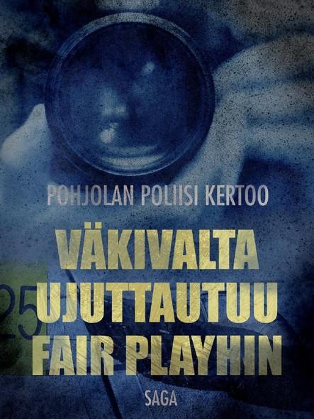 Väkivalta ujuttautuu Fair Playhin