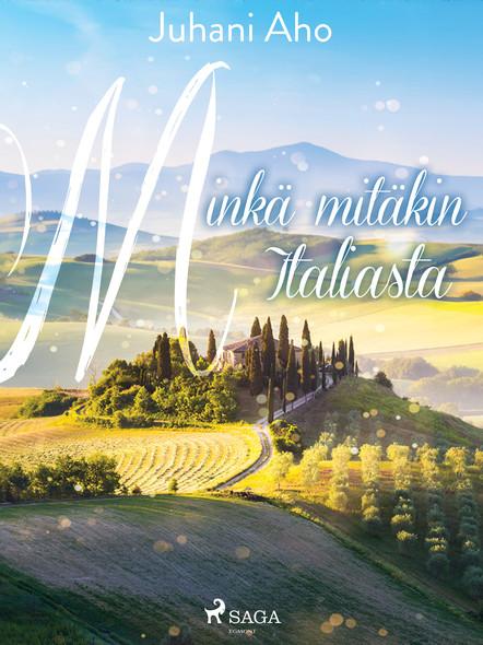 Minkä mitäkin Italiasta