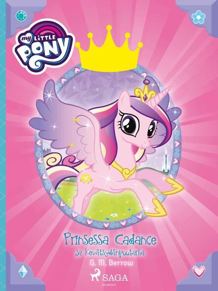 My Little Pony - Prinsessa Cadance ja Kevätsydänpuutarha