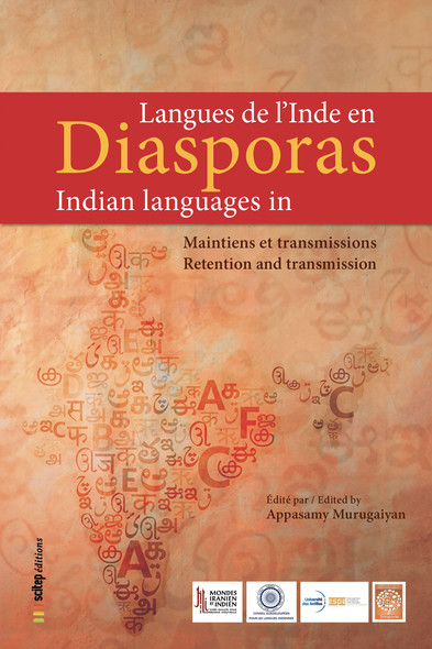 Langues de l'Inde en diasporas | Indian Languages in Diasporas : Maintiens et transmissions | Retention and Transmission
