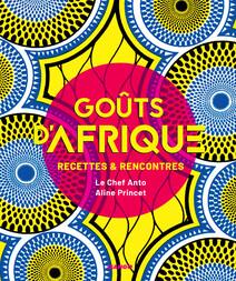 Goûts d'Afrique : Recettes et rencontres | Cocagne, Anto