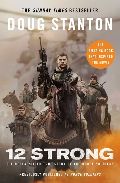 12 Strong : The Declassified True Story of the Horse Soldiers