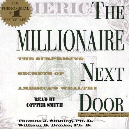 The Millionaire Next Door : The Surprising Secrets Of Americas Wealthy