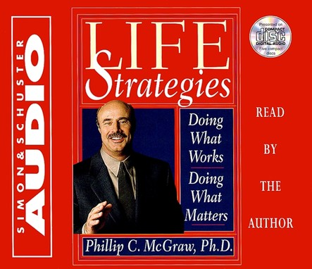 Life Strategies : Doing What Works Doing What Matters