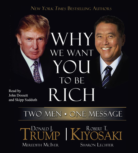 Why We Want You to Be Rich : Two Men, One Message