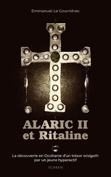 ALARIC II et Ritaline : La découverte en Occitanie d'un trésor wisigoth