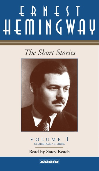 The Short Stories  of Ernest Hemingway : Volume I