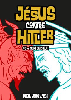Jésus contre Hitler, ép.5 : Nom de Dieu ! | Neil Jomunsi