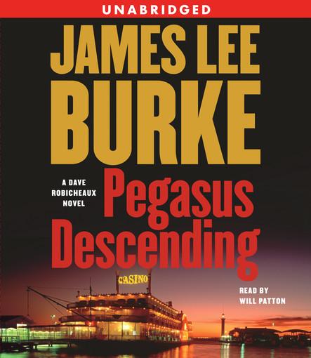 Pegasus Descending : A Dave Robicheaux Novel