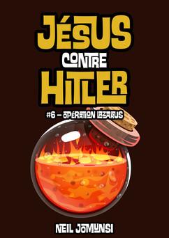 Jésus contre Hitler, ép.6 : Opération Lazarus | Neil Jomunsi
