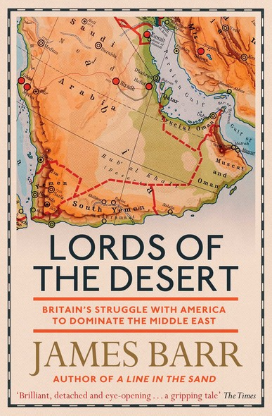 Lords of the Desert : Britain's Struggle with America to Dominate the Middle East